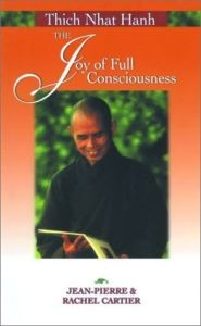 Thich Nhat Hanh: The Joy of Full Consciousness [DMGD]