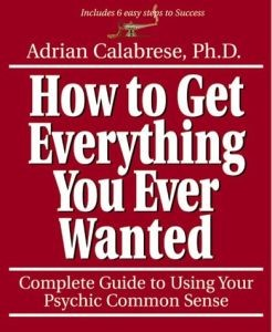 How To Get Everything You Ever Wanted (Paperback)