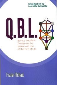 Q.B.L.: Being A Short Qabalistic Treatise on the Nature and Use of the Tree of Life (RWW)