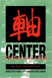 Center: The Power of Aikido