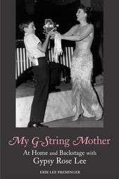 My G-String Mother: At Home and Backstage With Gypsy Rose Lee (Paperback)