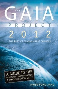 Gaia Project 2012, The: Earth's Coming Great Changes
