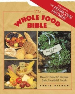 Whole Food Bible, The: How to Select & Prepare Safe, Healthful Foods (DMGD)