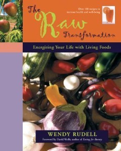 Raw Transformation, The: Energizing Your Life with Living Foods