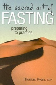 Sacred Art of Fasting, The: Preparing to Practice