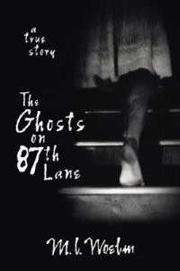 Ghosts on 87th Lane, The: A True Story