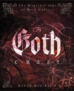 Goth Craft: The Magickal Side of Dark Culture