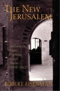 New Jerusalem, The: A Millennium Poetic/Prophetic Travel Diario 1959-1962