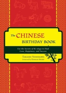 Chinese Birthday Book: How to Use the Secrets of Ki-ology to Find Love, Happiness and Success