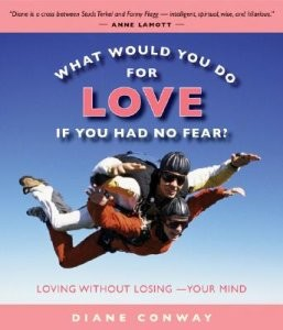 What Would You Do for Love If You Had No Fear?: Loving Without Losing-Your Mind