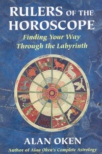 Rulers of the Horoscope: Finding Your Way Through the Labyrinth