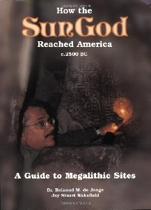 How the Sun God Reached America: A Guide to Megalithic Sites