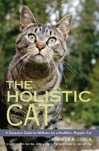 The Holistic Cat: A Complete Guide to Wellness for a Healthier, Happier Cat
