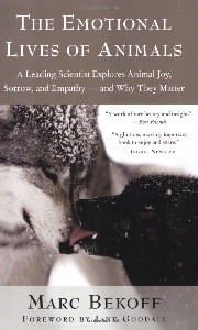 The Emotional Lives of Animals: A Leading Scientist Explores Animal Joy, Sorrow, and Empathy - and Why They Matter[DMGD]