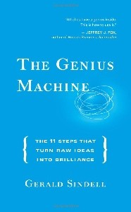 The Genius Machine: The Eleven Steps That Turn Raw Ideas into Brilliance - Hardcover