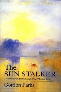 The Sun Stalker: A Novel Based on the Life of Joseph Mallord William Turner - Hardcover
