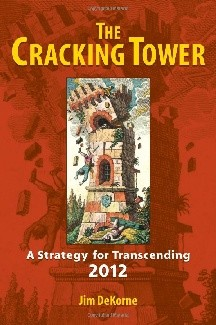 The Cracking Tower: A Strategy for Transcending 2012
