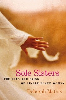 Sole Sisters -The Joys and Pains of Single Black Women