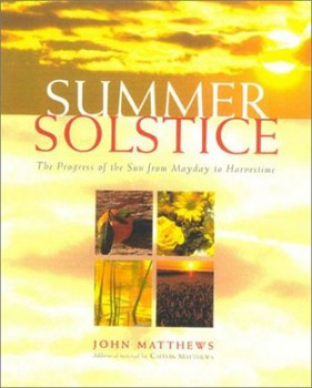 Summer Solstice: Celebrating the Journey of the Sun from May Day to Harvest, The [Hardcover]  94300 b