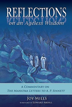 Reflections on an Ageless Wisdom: A Commentary on The Mahatma Letters to A. P. Sinnett [Hardcover]