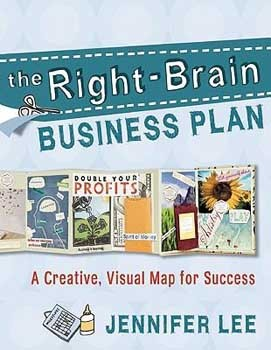 Right-Brain Business Plan: A Creative, Visual Map for Success [DMGD]