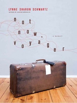 Not Now, Voyager: A Memoir [Hardcover]