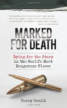 Marked for Death: Dying for the Story in the World's Most Dangerous Places - Hardcover