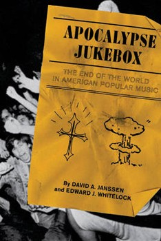Apocalypse Jukebox: The End of the World in American Popular Music