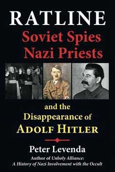 Ratline: Soviet Spies, Nazi Priests, and the Disappearance of Adolf Hitler [Hardcover
