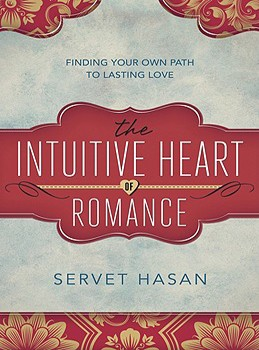 Intuitive Heart of Romance: Finding Your Own Path to Lasting Love, The [Paperback]
