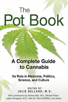 The Pot Book: A Complete Guide to Cannabis [DMGD]